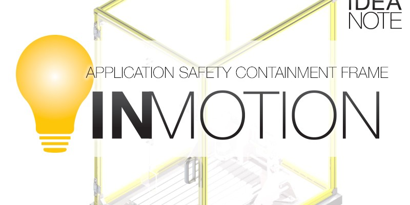 VIDEO: IN Motion – Safety Containment Frame