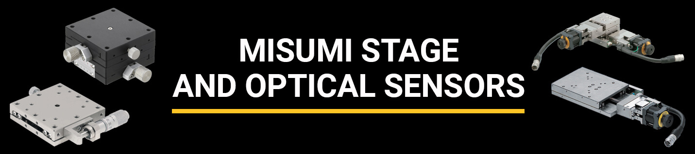 MISUMI Stage and Optical Sensors